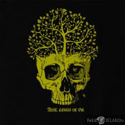Think green or die